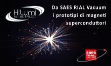 SAES Rial Vacuum e i magneti superconduttori per HiLumi LHC
